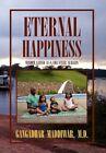 Eternal Happiness 9781456835828 by Gangadhar M D Maddiwar Hardback