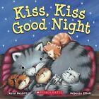 Kiss, Kiss Good Night by Kenn Nesbitt (Board book, 2013)