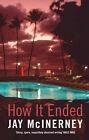 How it Ended by Jay McInerney (Paperback, 2007)