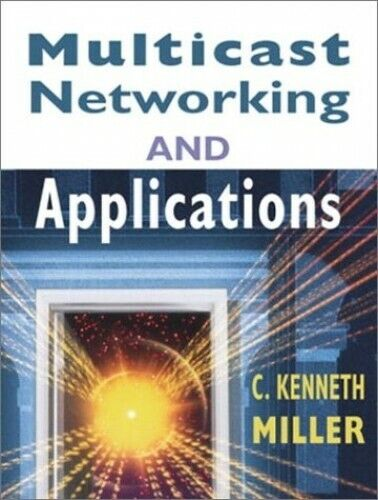 Multicast Networking and Applications by Miller, C. Kenneth Hardback Book The