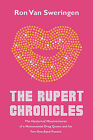 The Rupert Chronicles: The Hysterical Misadventures of a Monumental Drag Queen and His Two One-Eyed Pussies by Van Sweringen, Van Sweringen Ron L (Paperback / softback, 2010)
