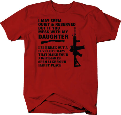 Quiet /& Reserved Daughter Nightmare AR15 Shotgun Protection  Color T-Shirt