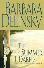 The Summer I Dared by Barbara Delinsky (2004, Hardcover)