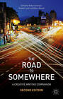 The Road to Somewhere: A Creative Writing Companion by Julie Armstrong, Helen Newall, Heather Leach, Robert Graham, John Singleton (Hardback, 2013)