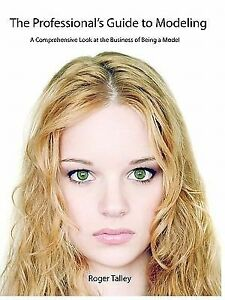 The-Professionals-Guide-to-Modeling-by-Roger-Talley-2007-Paperback-Roger-Talley-2007