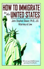 How to Immigrate to the United States by John Glaser (Paperback, 2004)