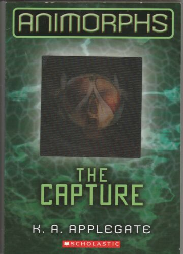 1 of 1 - Animorphs #6: The Capture by K. A. Applegate (Paperback, 2012) #KAE