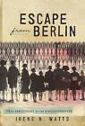 Escape from Berlin by Irene N. Watts (Paperback, 2013)