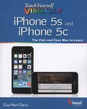 Teach Yourself VISUALLY (Tech): iPhone 5S and iPhone 5C by Guy Hart-Davis (2013, Paperback)