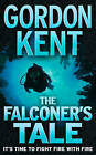 The Falconer's Tale by Gordon Kent (Paperback, 2008)