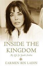 Inside the Kingdom: My Life in Saudi Arabia Bin Ladin, Carmen Hardcover