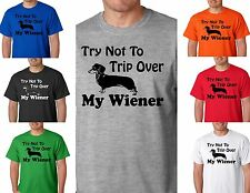 Don/'t Trip Over My Wiener White Logo T Shirt Funny Dog Adult Humor Joke Tee New