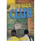 The Dad's Club by C S Lincoln (Paperback / softback, 2012)