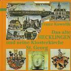 Das alte Hecklingen und seine Klosterkirche St. Georg von Franz Kowolik (1994, Gebundene Ausgabe)