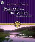 Psalms and Proverbs for Commuters: 31 Days of Praise and Wisdom from the King James Version Bible by Zondervan (CD-Audio, 2011)