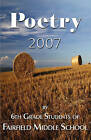 Poetry 2007 - By 6th Grade Students of Fairfield Middle School by 1st World Publishing (Paperback / softback, 2007)