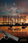 Justice My Way: The Last Journal of a Policeman by Edward R Sammons (Paperback / softback, 2007)