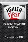 Health First: Winning at Weight Loss and Wellness by Steve Hirsch (Paperback / softback, 2013)