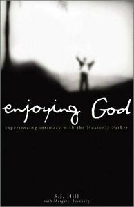 Enjoying-God-Experiencing-Intimacy-with-the-Heavenly-Father-by-Hill-S-J