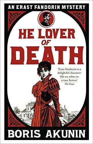 1 of 1 - He Lover of Death: An Erast Fandorin Mystery: The Further Adventures of Erast Fa