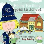 Penny Farthing Goes to School 9781452001128 Paperback P H