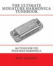 The Ultimate Miniature Harmonica Tunebook : 365 Tunes for the Four Hole...