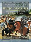 The Most Excellent Hugo Grotius, His Books Treating of the Rights of War & Peace by Hugo Grotius (Hardback, 2013)