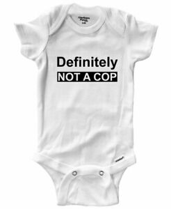Baby Infant Bodysuit Outfit Gift Print Definitely Not A Cop Policeman Funny Humo