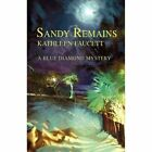 Sandy Remains Kathleen Faucett Crime Mystery iUniverse Hardback 9781440117701