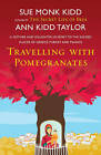 Travelling with Pomegranates by Sue Monk Kidd, Ann Kidd Taylor (Paperback, 2011)