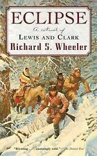 Eclipse: A Novel of Lewis and Clark ( Wheeler, Richard S. ) Used - VeryGood
