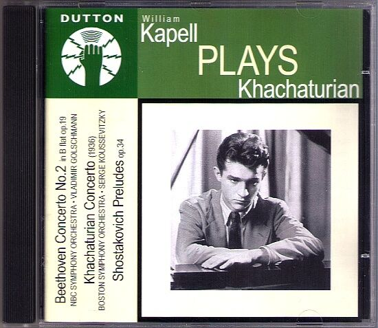 William KAPELL: KHACHATURIAN Piano Concerto BEETHOVEN No.2 KOUSSEVITZY Dutton CD