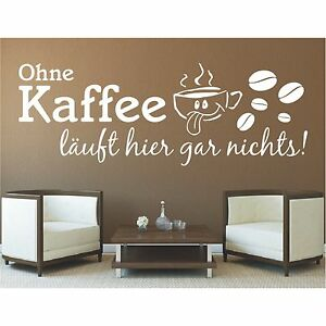 Wandtattoo-Spruch-Ohne-Kaffee-laeuft-hier-gar-nix-Wandsticker-Aufkleber-Sticker-1