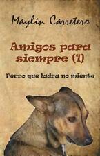 Amigos para Siempre: Amigos para Siempre (1) : Perro Que Ladra, No Miente by...