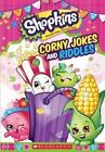 Corny Jokes and Riddles (Shopkins) by Scholastic (Paperback / softback, 2016)