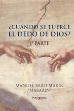 Cuando Se Tuerce el Dedo de Dios? by Manuel Baro Marin (2014, Paperback)