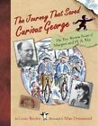 The True Escape of Curious George: A Story About Margret and H.A. Rey by Louise Borden (Hardback, 2005)