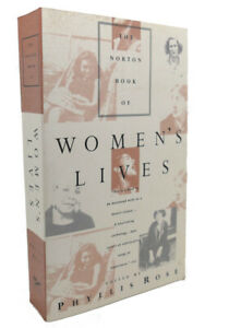 Phyllis Rose THE NORTON BOOK OF WOMEN'S LIVES  1st Edition 3rd Printing