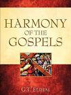 Harmony of the Gospels by G T Elihai (Paperback / softback, 2005)