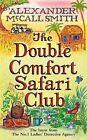 The Double Comfort Safari Club by Alexander McCall Smith (Hardback, 2010)