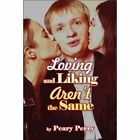 Loving and Liking Aren't The Same 9781424154968 by Peary Perry Paperback