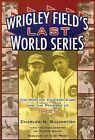 Wrigley Field's Last World Series: The Wartime Cubs and the Pennant of 1945 by Charles N Billington (Paperback / softback, 2005)