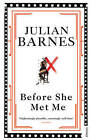 Before She Met Me by Julian Barnes (Paperback, 2009)