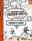 Dinner's Done! Cooking with Trader Joe's Cookbook by Wona Miniati, Deana Gunn (Hardback, 2010)