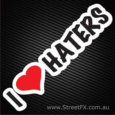 I LOVE HATERS jdm drifter drift show car sticker decal