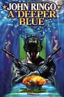 A Deeper Blue by John Ringo (Book, 2008)
