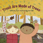 Trout are Made of Trees by April Pulley Sayre (Paperback, 2008)