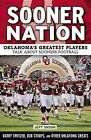 Sooner Nation: Oklahoma's Greatest Players Talk about Sooners Football by Jeff Snook (Paperback / softback, 2015)