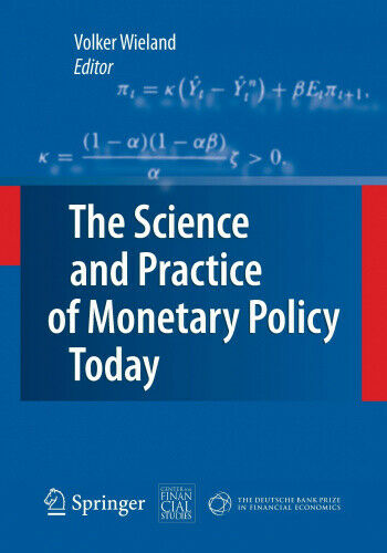 The Science and Practice of Monetary Policy Today: The Deutsche Bank Prize in