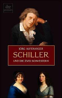 Schiller und die zwei Schwestern von Aufenanger, Jörg | Buch | Zustand gut